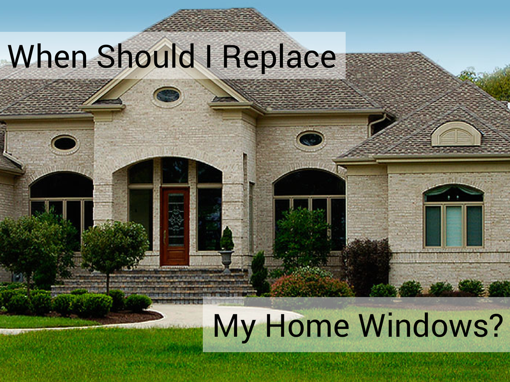 When Should I Replace My Home Windows-