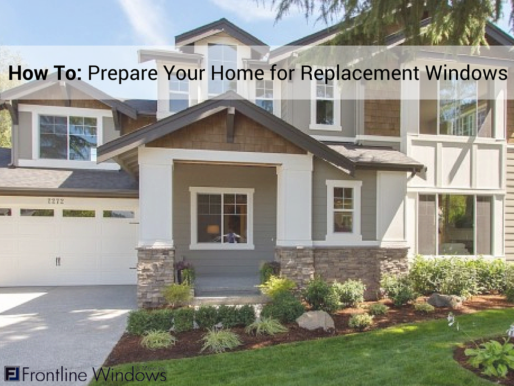 Prepare Your Home for Replacement Windows
